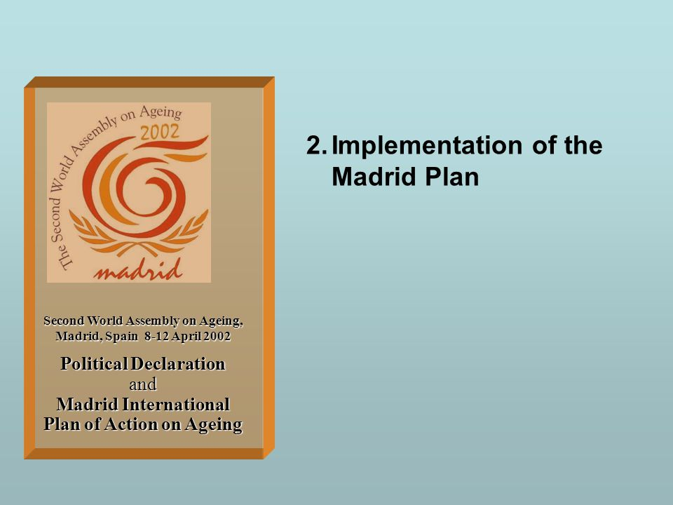 Implementation of the Madrid Plan