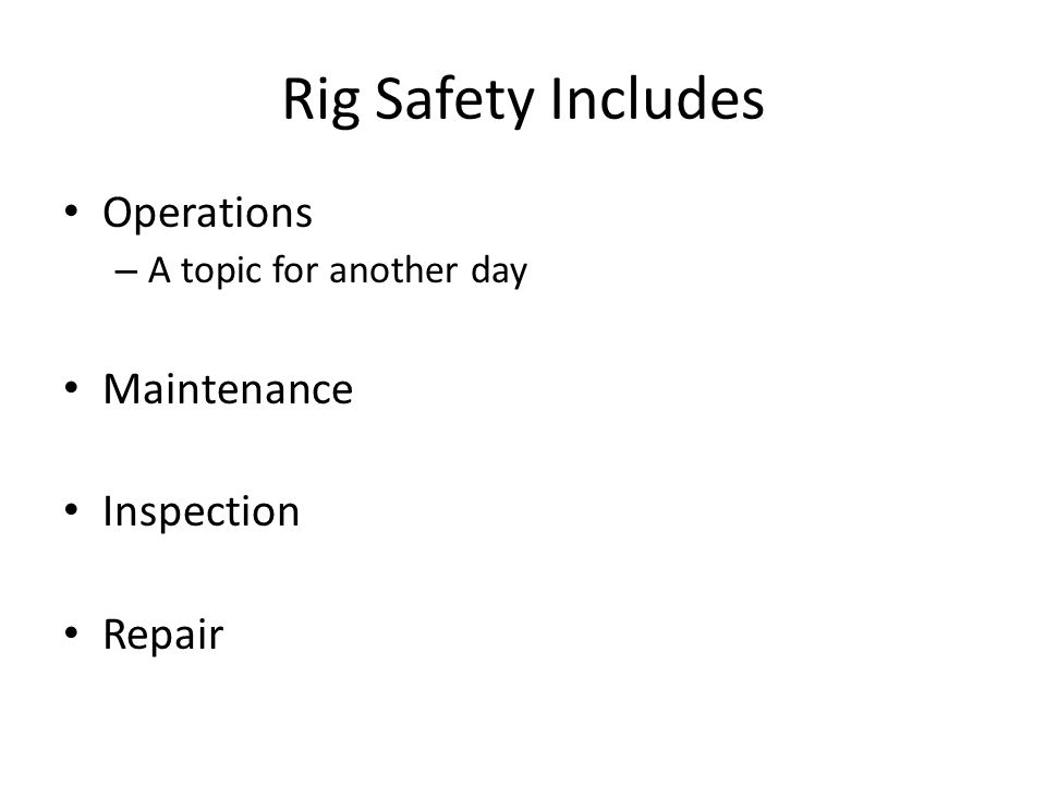 Rig Safety Includes Operations Maintenance Inspection Repair