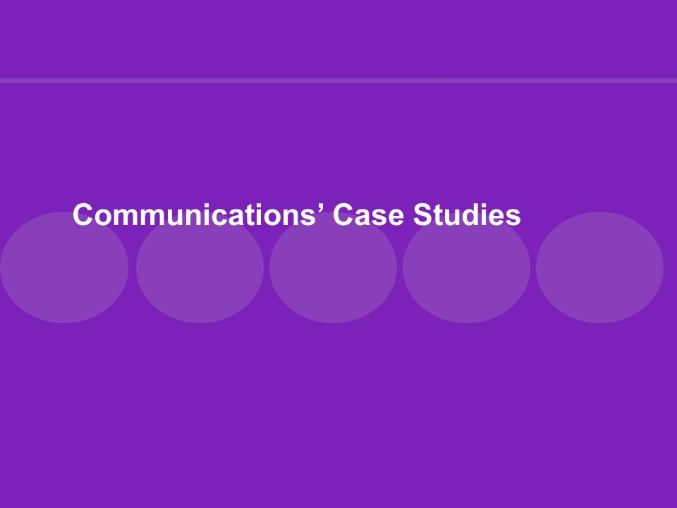 Communications' Case Studies