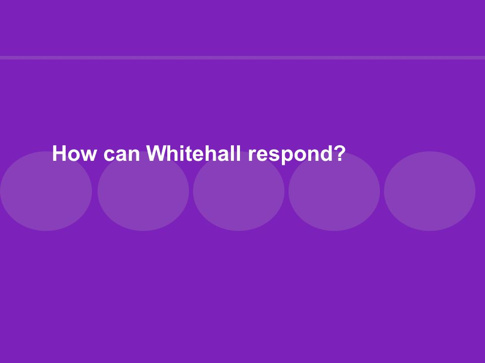 How can Whitehall respond