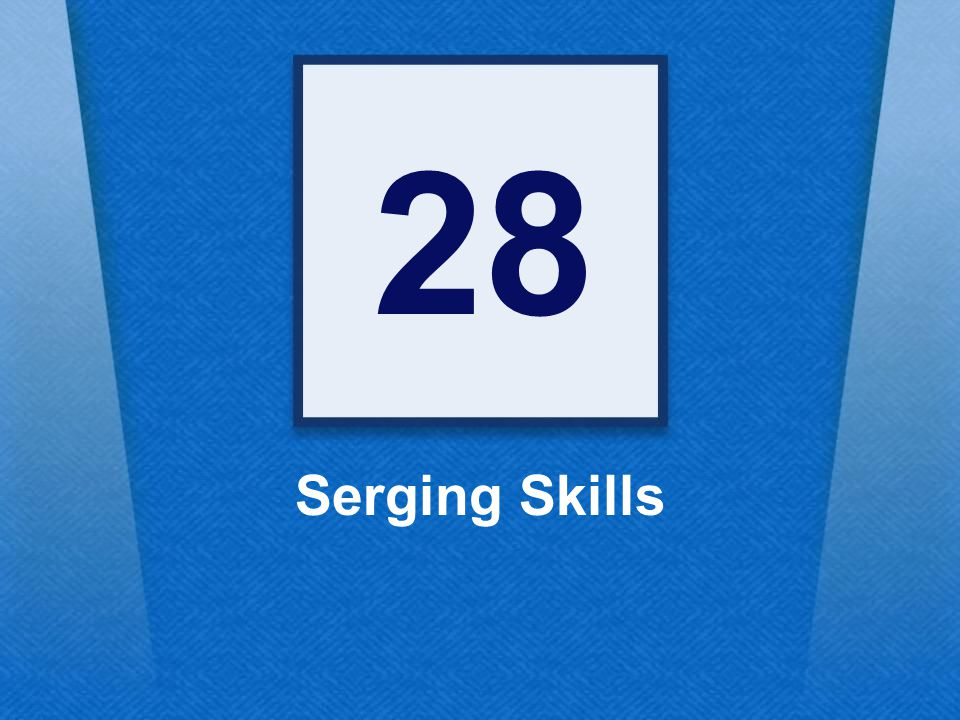 28 Serging Skills