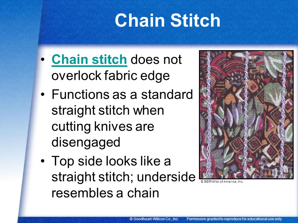 Chain Stitch Chain stitch does not overlock fabric edge