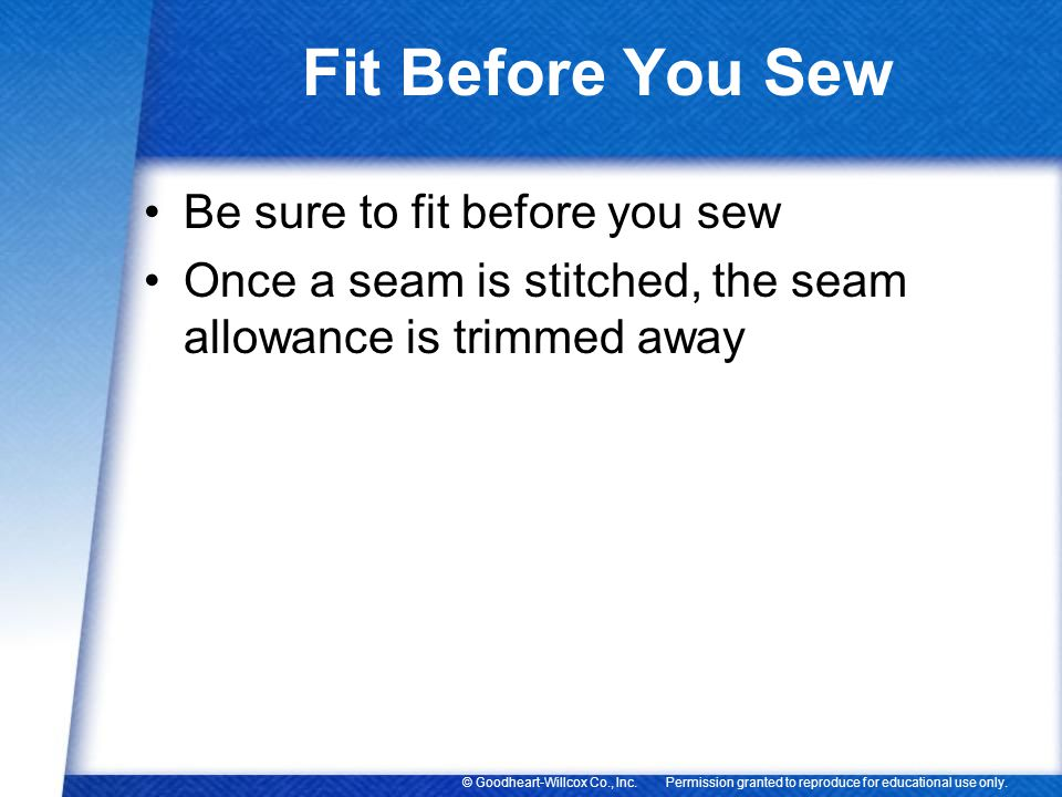 Fit Before You Sew Be sure to fit before you sew