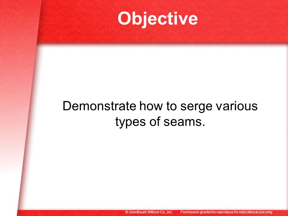 Demonstrate how to serge various types of seams.