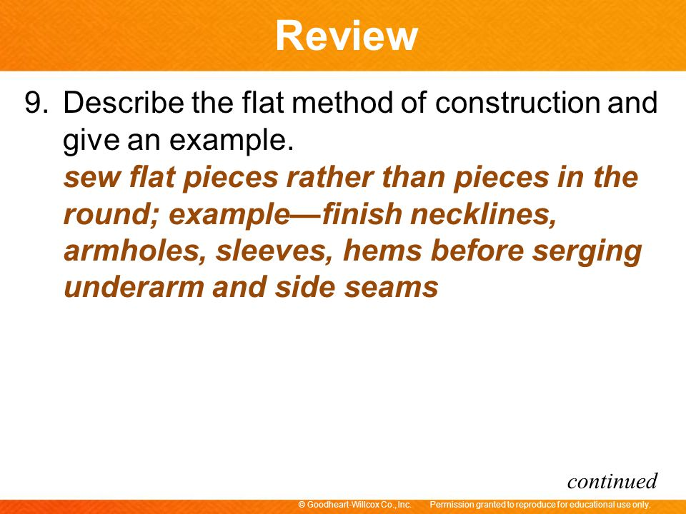 9. Describe the flat method of construction and give an example.