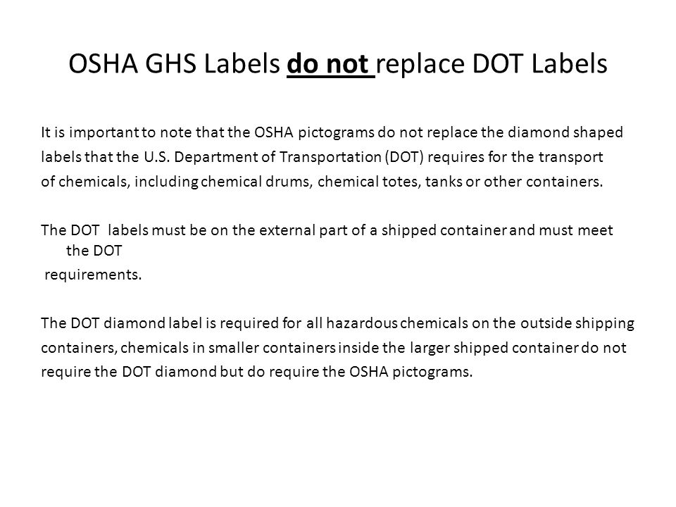 OSHA GHS Labels do not replace DOT Labels