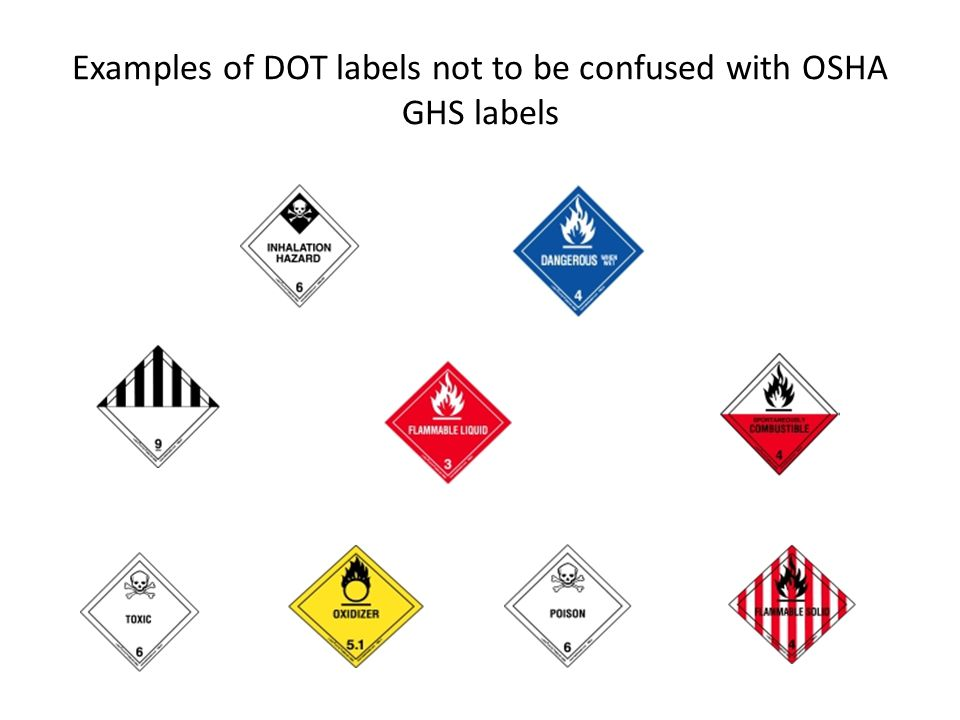 Examples of DOT labels not to be confused with OSHA GHS labels