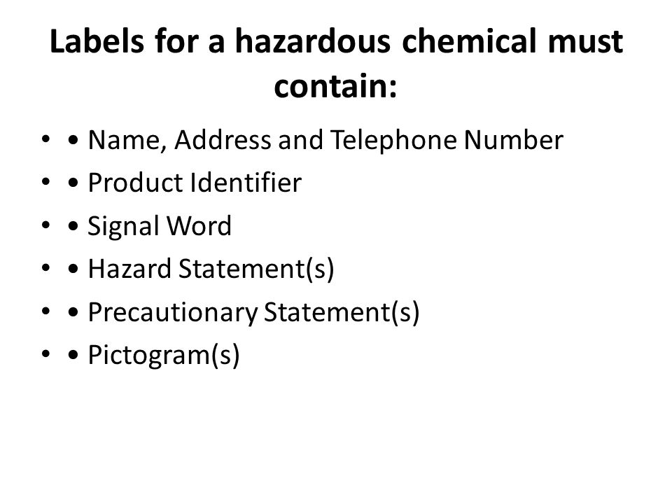 Labels for a hazardous chemical must contain: