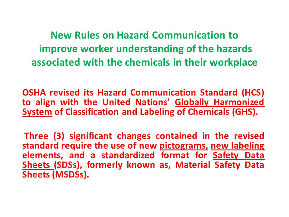 New Rules on Hazard Communication to improve worker understanding of the hazards associated with the chemicals in their workplace