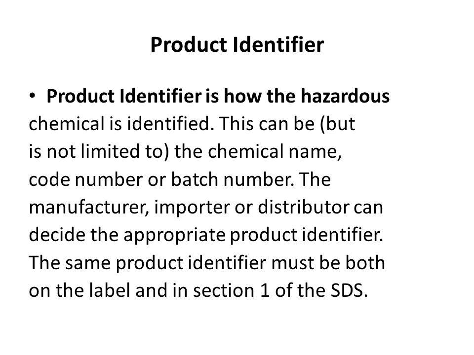 Product Identifier Product Identifier is how the hazardous