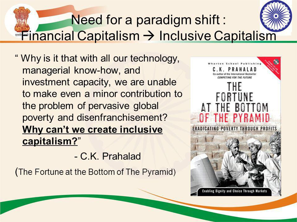 Need for a paradigm shift : Financial Capitalism  Inclusive Capitalism