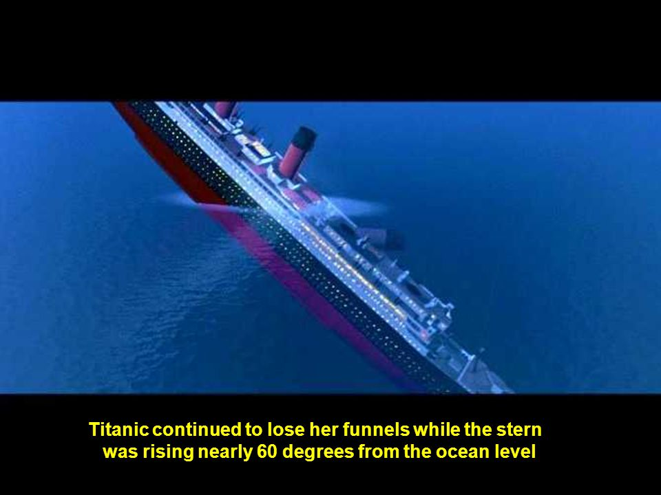 Titanic continued to lose her funnels while the stern
