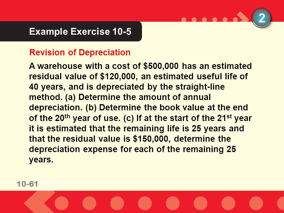 2 Example Exercise 10-5 Revision of Depreciation