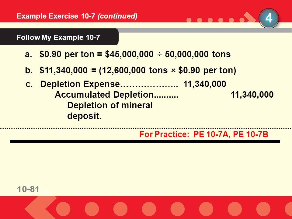 4 Follow My Example 10-7 $0.90 per ton = $45,000,000 ÷ 50,000,000 tons