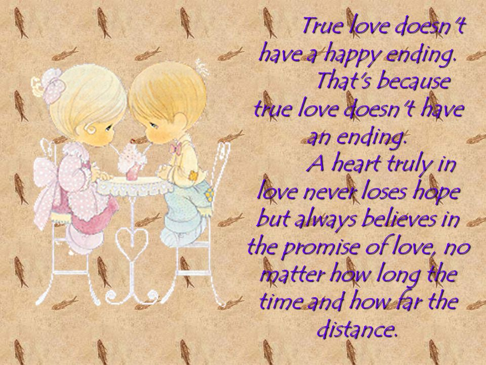 True love doesn t have a happy ending.