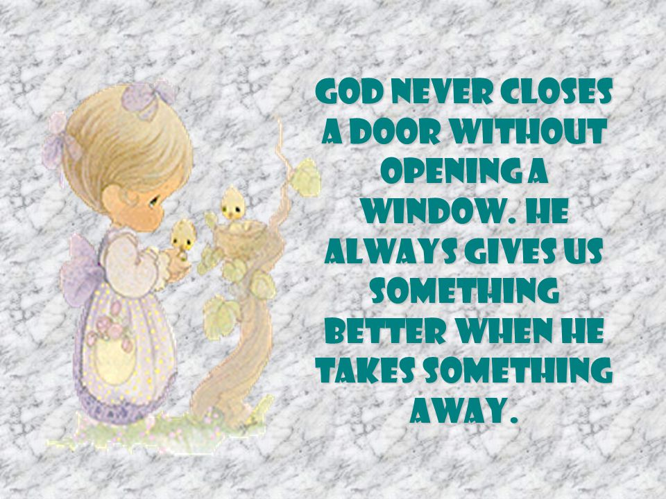 God never closes a door without opening a window