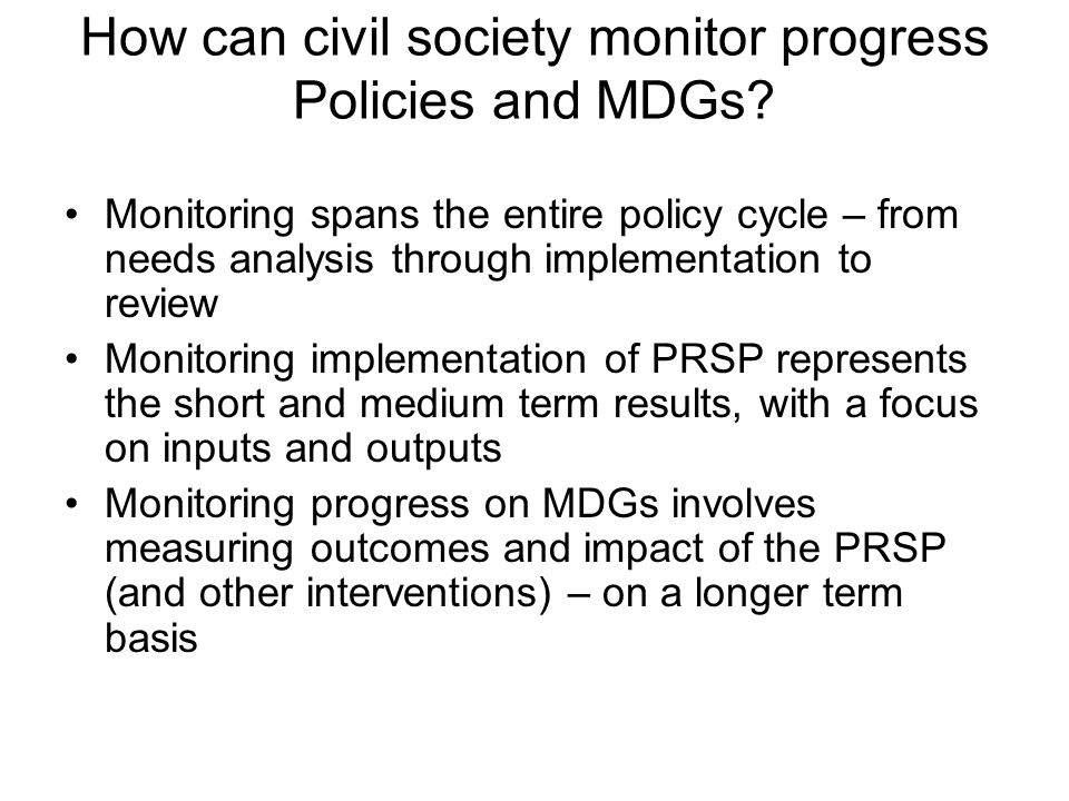 How can civil society monitor progress Policies and MDGs