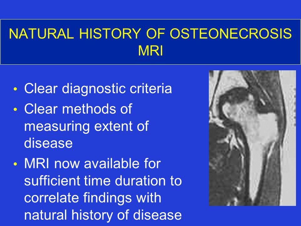NATURAL HISTORY OF OSTEONECROSIS MRI