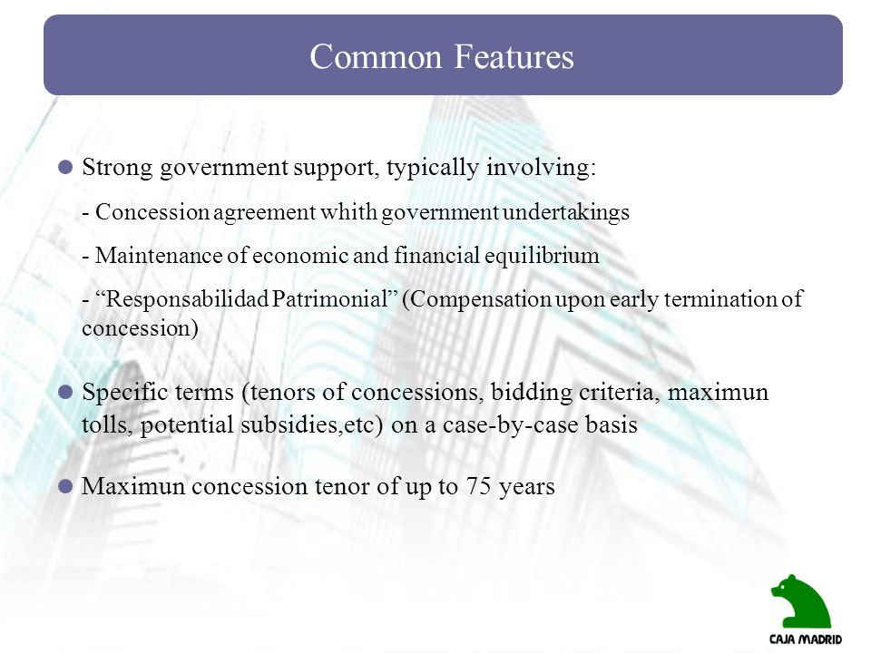 Common Features Strong government support, typically involving: