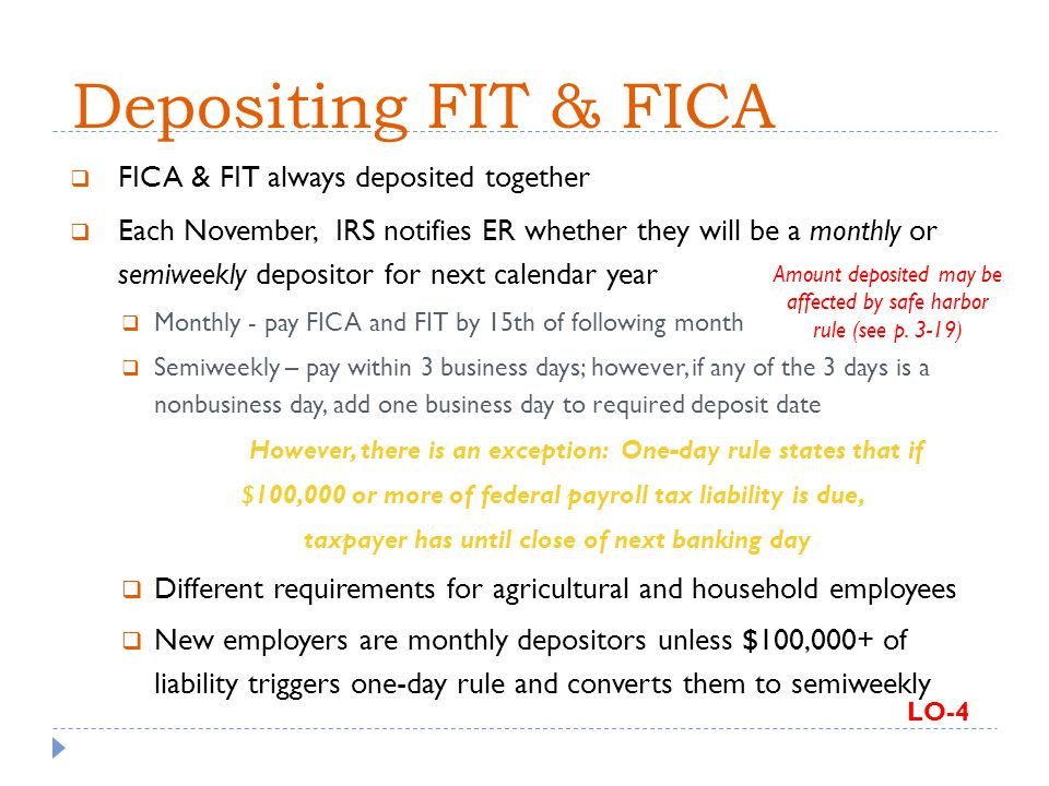 Depositing FIT & FICA FICA & FIT always deposited together