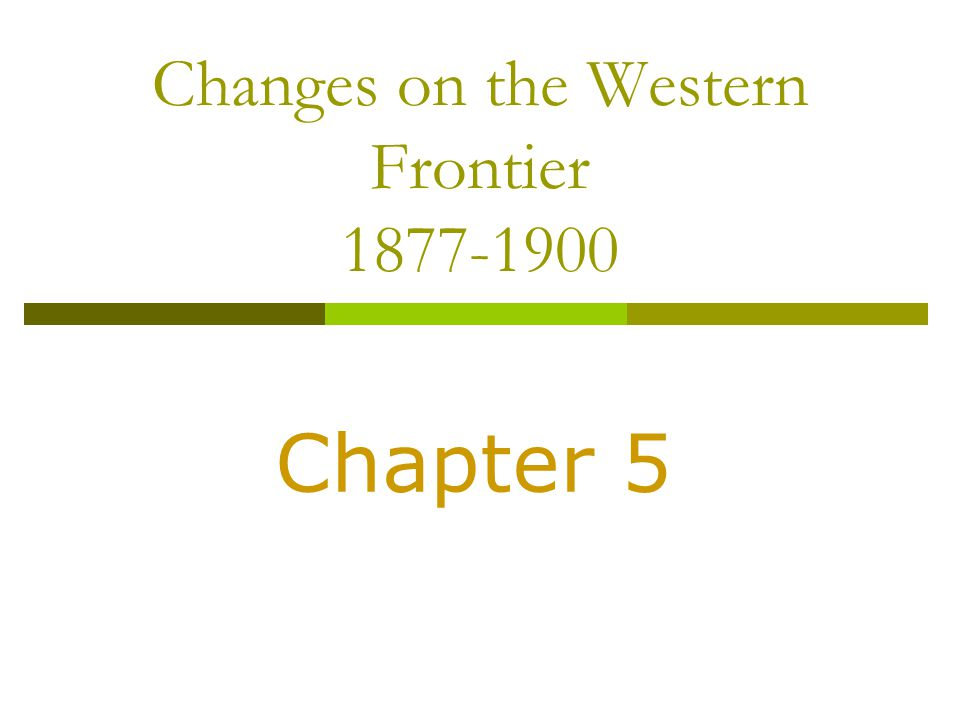 Changes on the Western Frontier 1877-1900