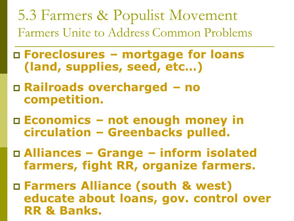5.3 Farmers & Populist Movement Farmers Unite to Address Common Problems