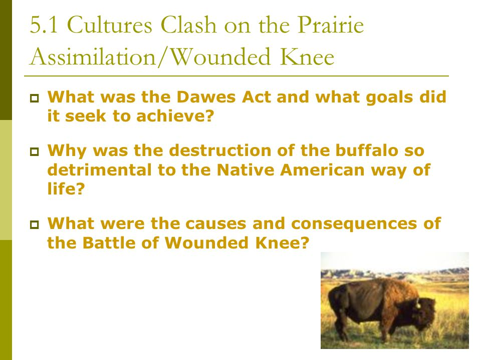 5.1 Cultures Clash on the Prairie Assimilation/Wounded Knee