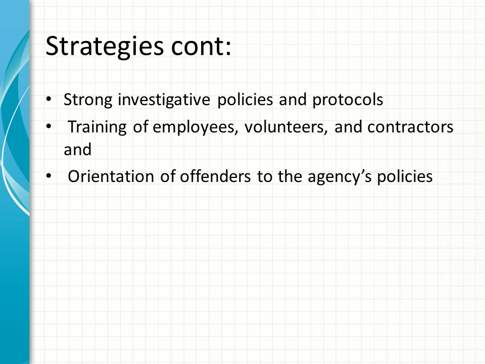 Strategies cont: Strong investigative policies and protocols