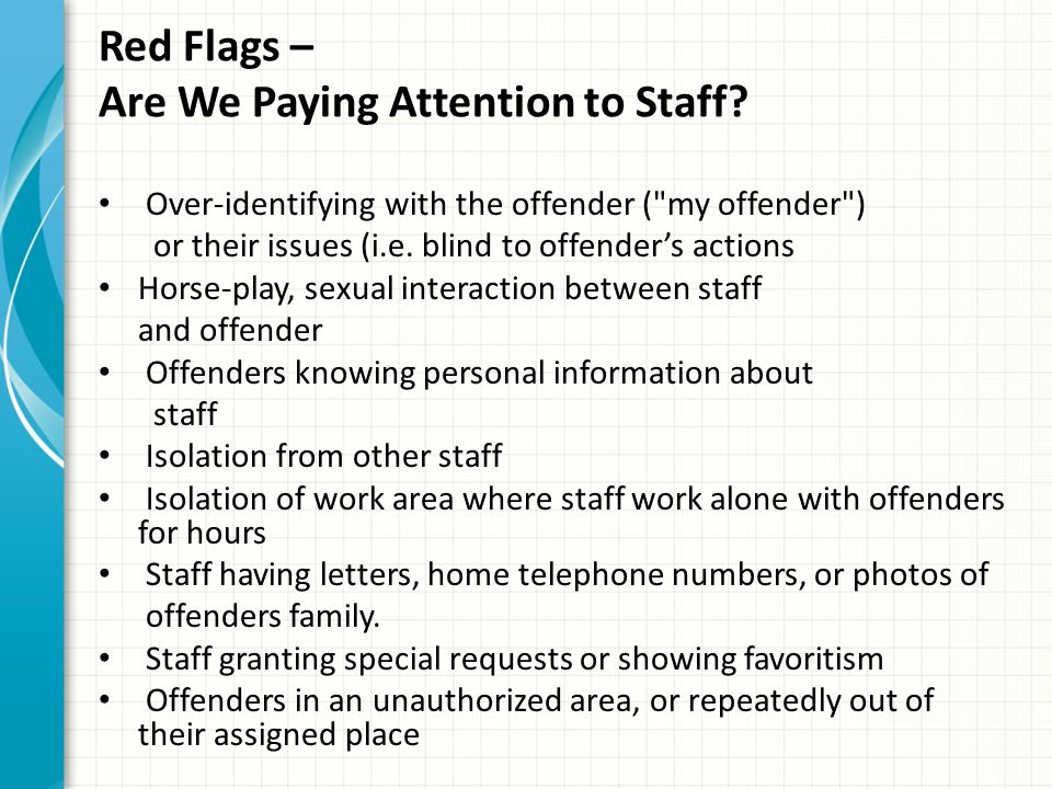 Red Flags – Are We Paying Attention to Staff