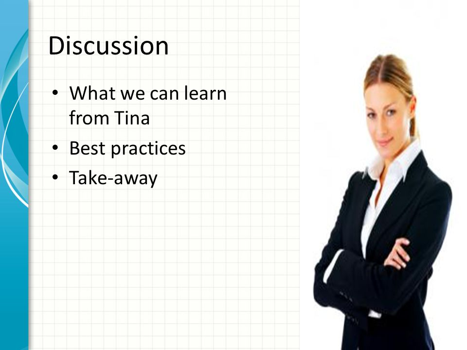 Discussion What we can learn from Tina Best practices Take-away