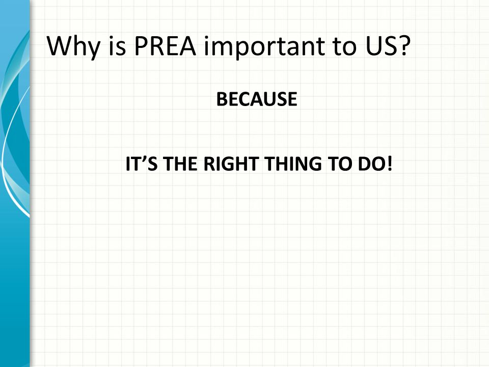 Why is PREA important to US