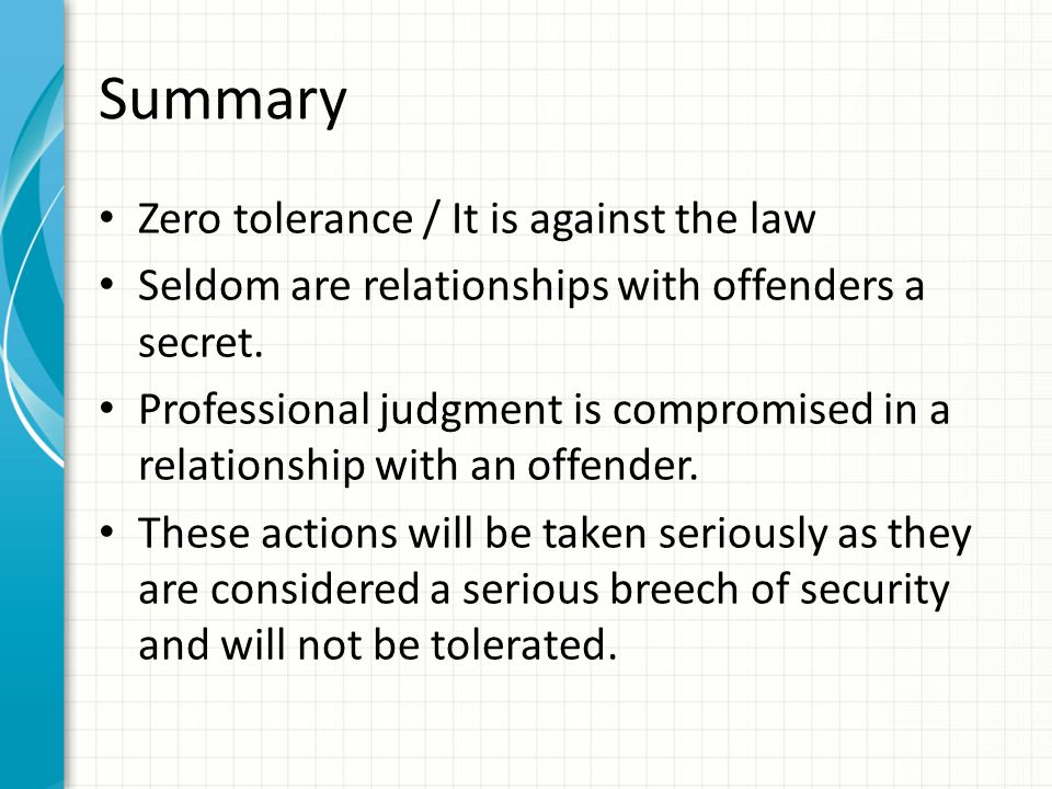 Summary Zero tolerance / It is against the law