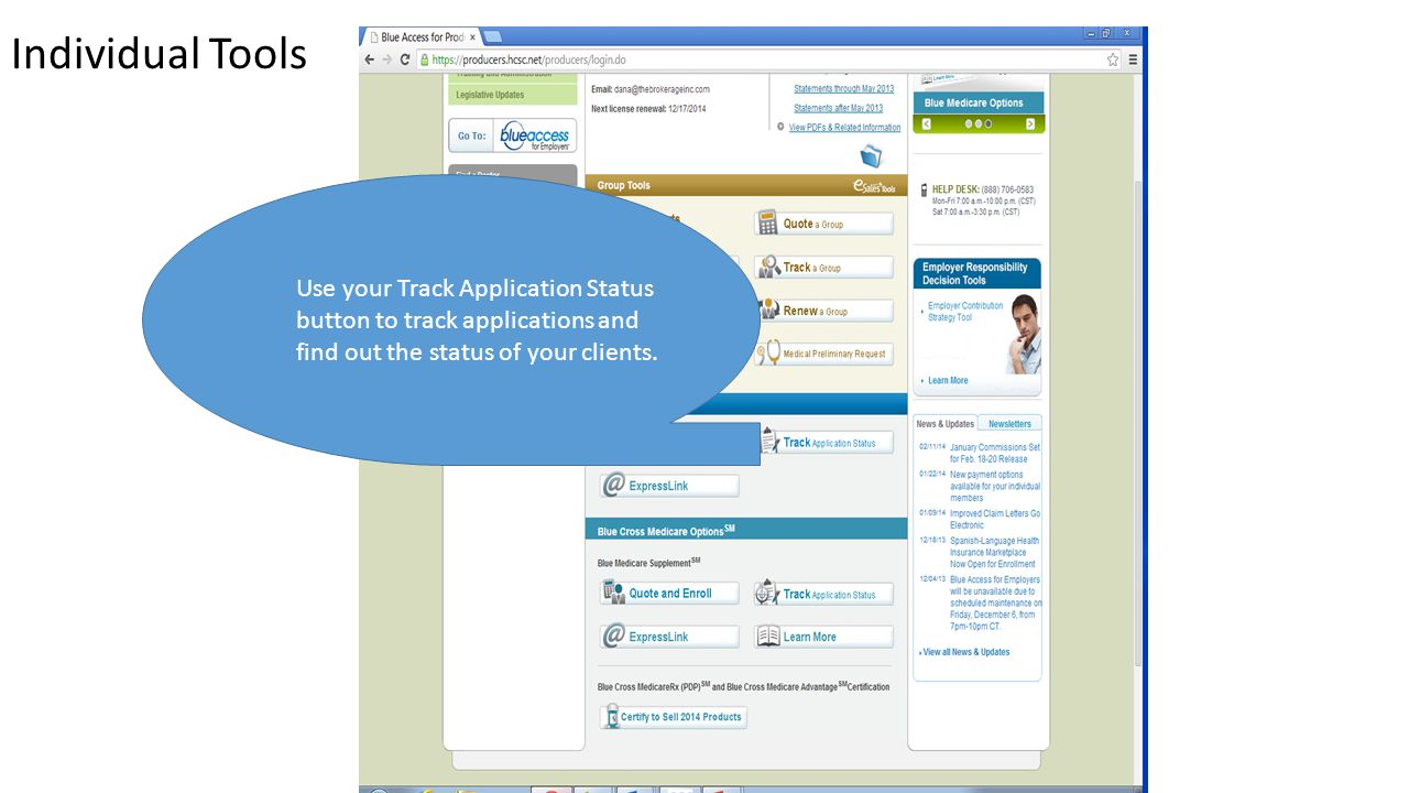 Individual Tools Use your Track Application Status button to track applications and find out the status of your clients.