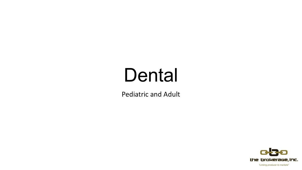 Dental Pediatric and Adult