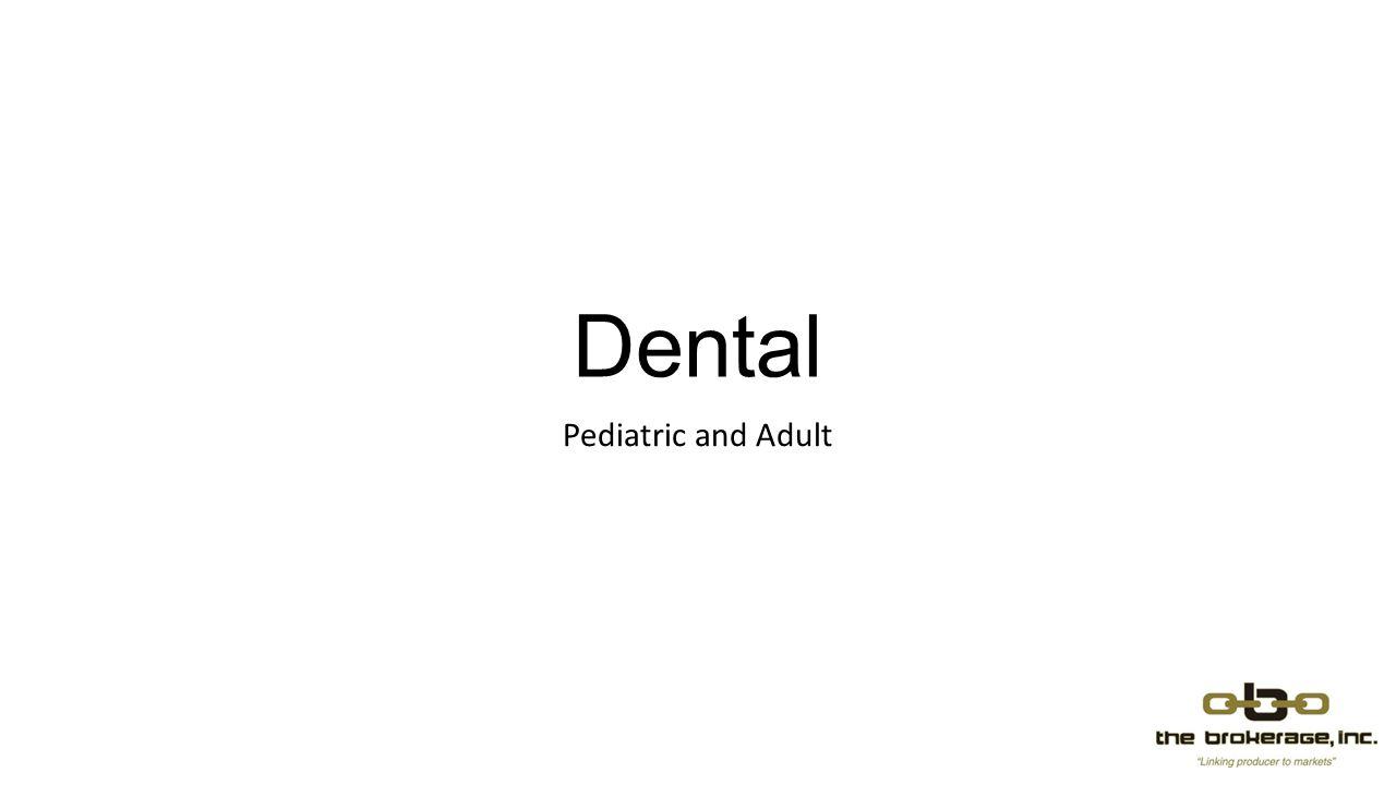Dental Pediatric and Adult