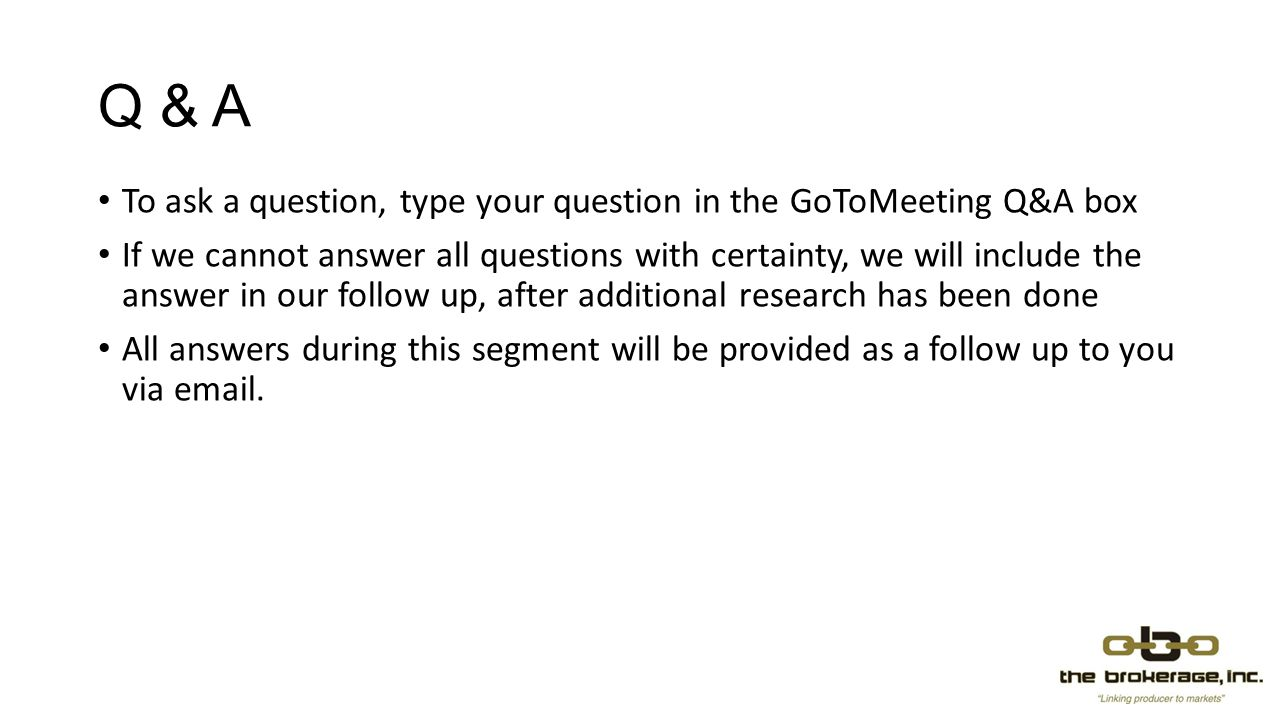 Q & A To ask a question, type your question in the GoToMeeting Q&A box