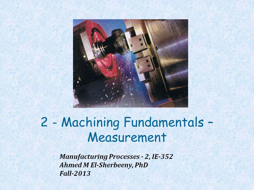 2 - Machining Fundamentals – Measurement