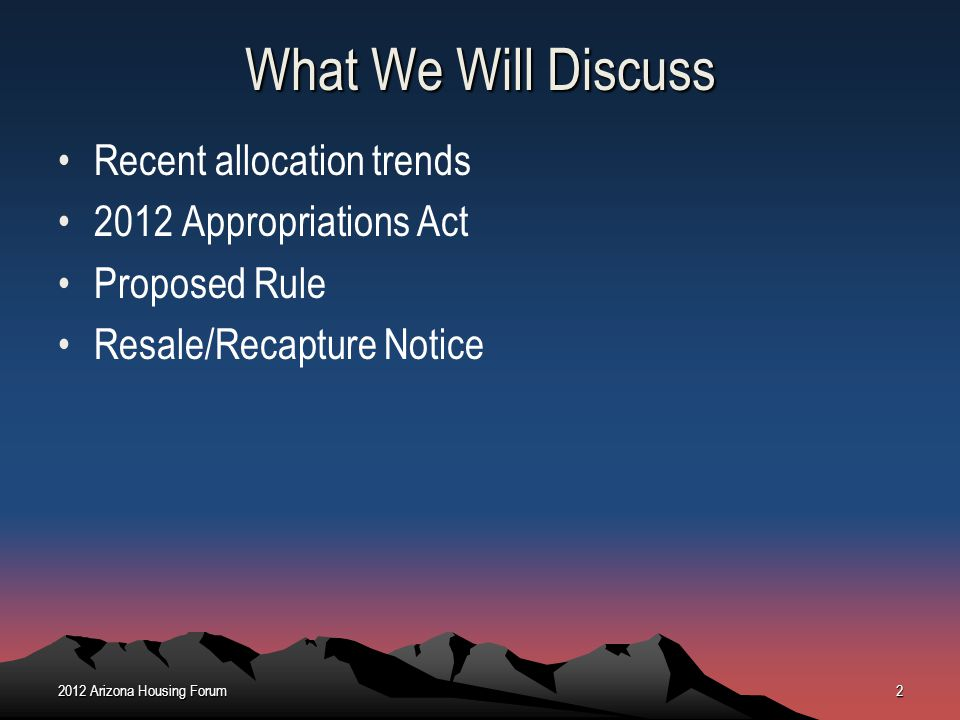 What We Will Discuss Recent allocation trends 2012 Appropriations Act