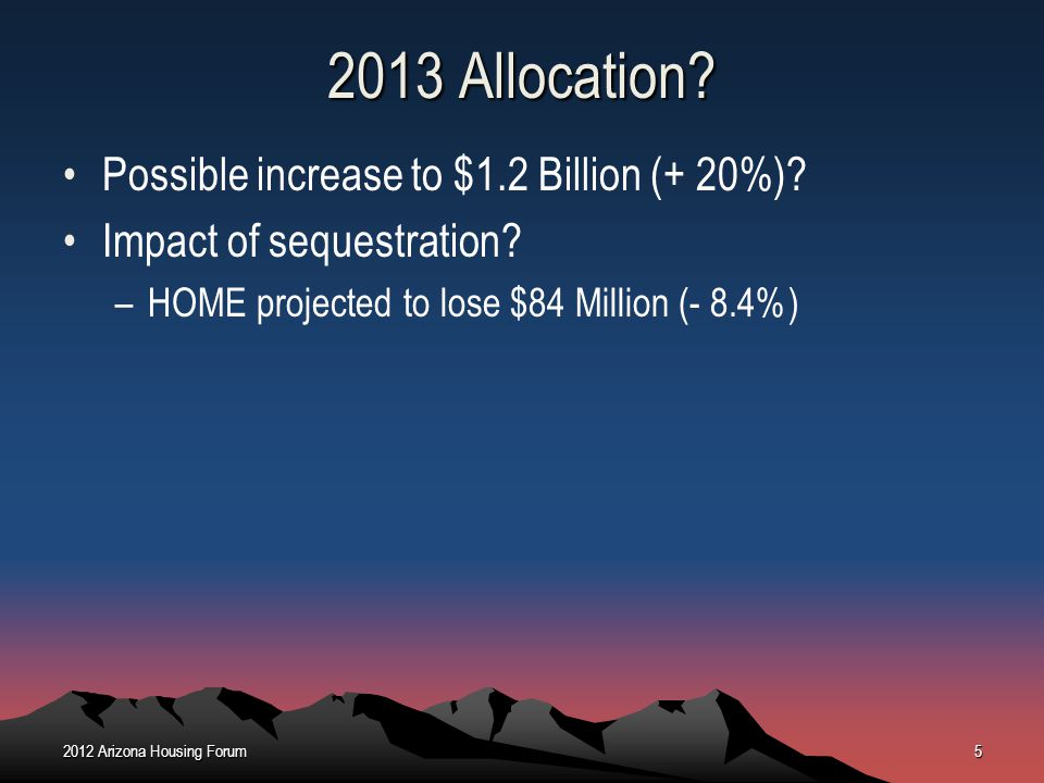 2013 Allocation Possible increase to $1.2 Billion (+ 20%)