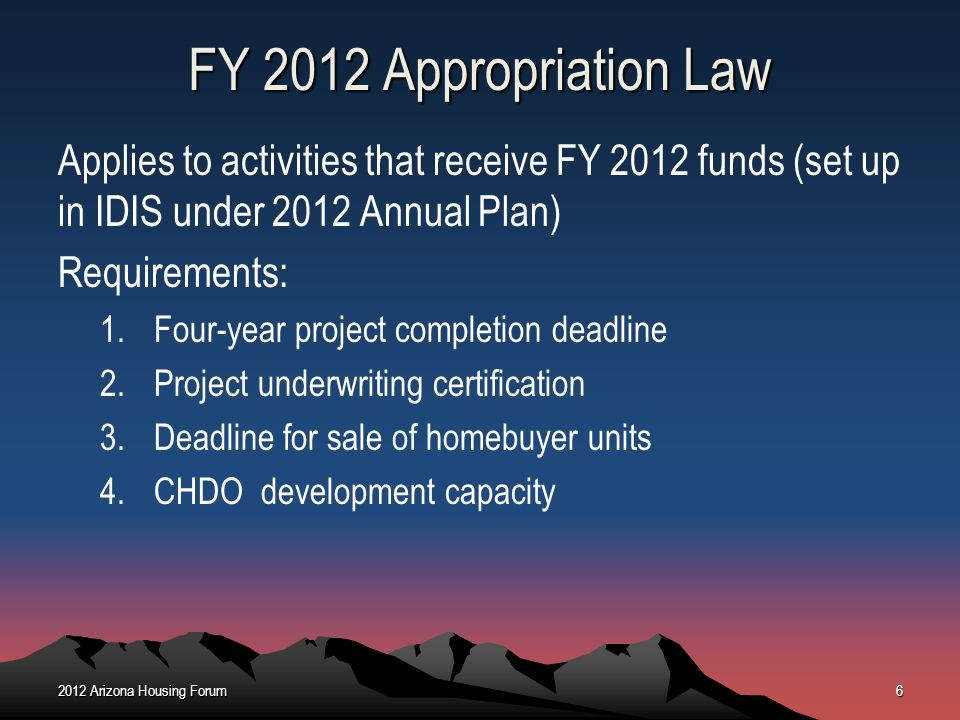 October 2012 FY 2012 Appropriation Law. Applies to activities that receive FY 2012 funds (set up in IDIS under 2012 Annual Plan)
