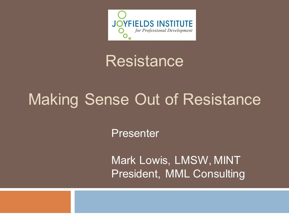 Resistance Making Sense Out of Resistance
