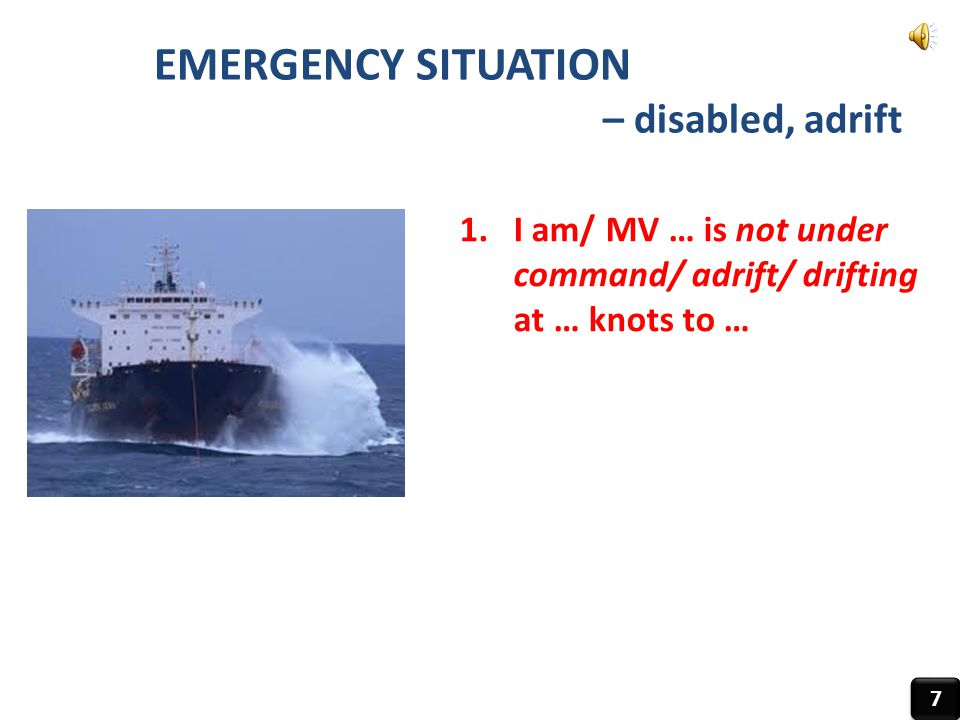 EMERGENCY SITUATION – disabled, adrift