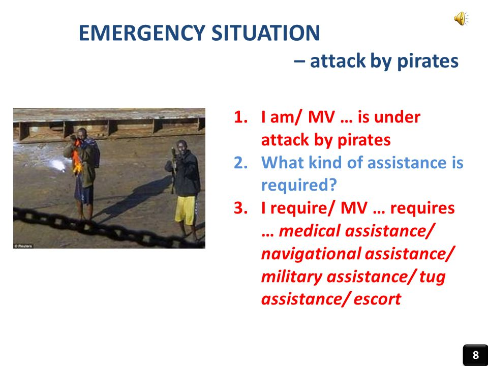 EMERGENCY SITUATION – attack by pirates