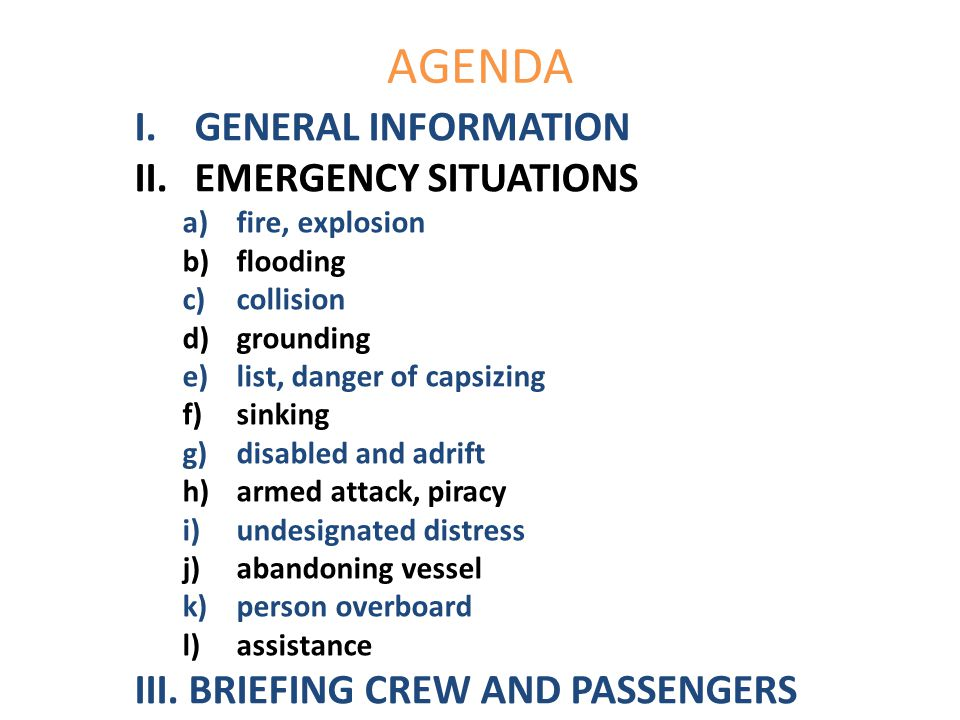 AGENDA GENERAL INFORMATION EMERGENCY SITUATIONS