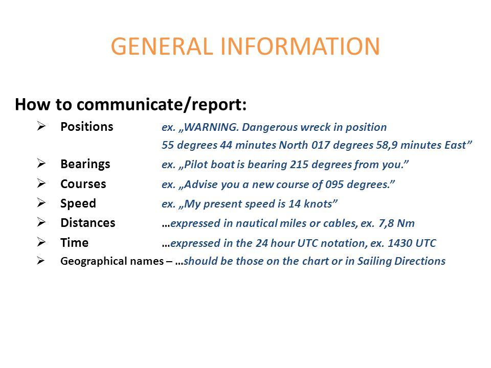 GENERAL INFORMATION How to communicate/report: