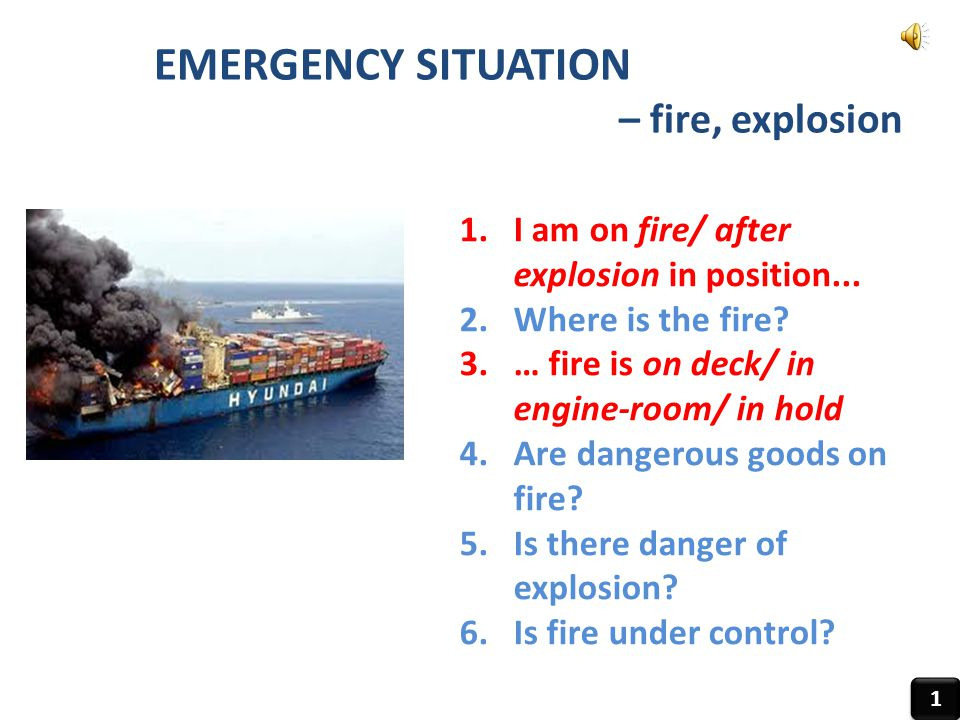 EMERGENCY SITUATION – fire, explosion