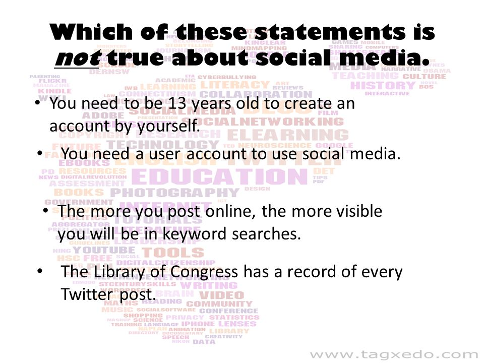 Which of these statements is not true about social media.