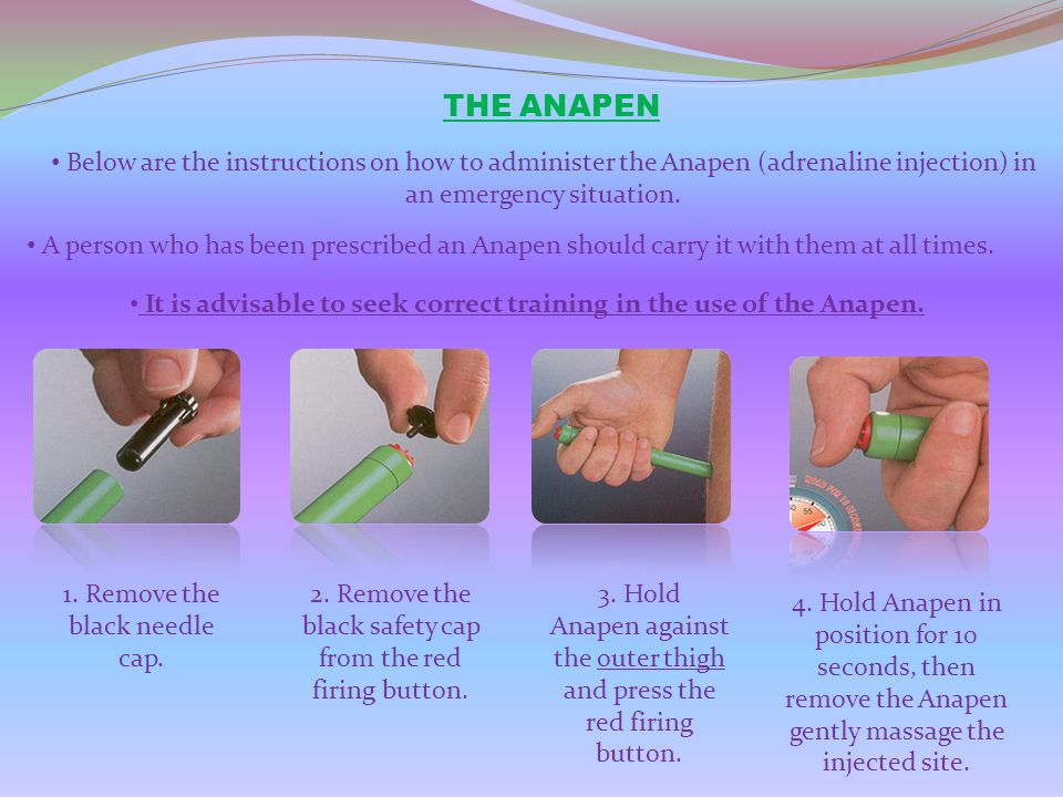 It is advisable to seek correct training in the use of the Anapen.