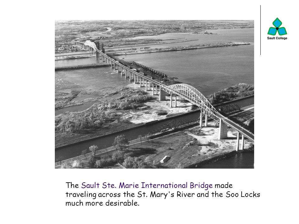 The Sault Ste. Marie International Bridge made traveling across the St