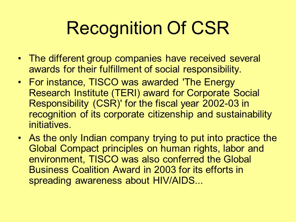 Recognition Of CSR The different group companies have received several awards for their fulfillment of social responsibility.